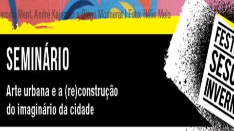 """Seminário """"Arte urbana e a (re)construção do imaginário da cidade"""""""