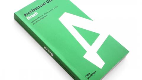 Architectural Guide Brazil / Laurence Kimmel, Anke Tiggemann e Bruno Santa CecÍlia Revivendo o interesse internacional na arquitetura brasileira