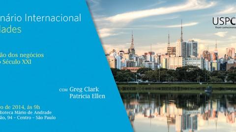 2º Seminário Internacional USP Cidades: Reurbanização dos negócios na cidade do século XXI