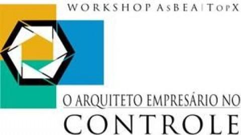 Workshop AsBEA e TopX – O arquiteto empresário no controle