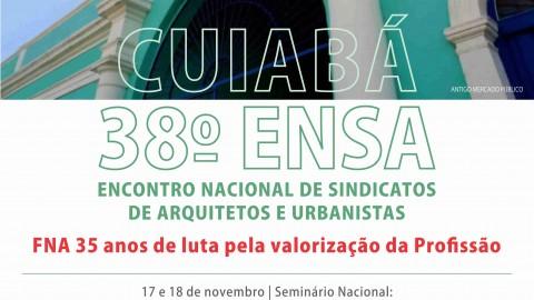 Cuiabá 38º ENSA – Encontro Nacional de Sindicatos de Arquitetos e Ubanistas