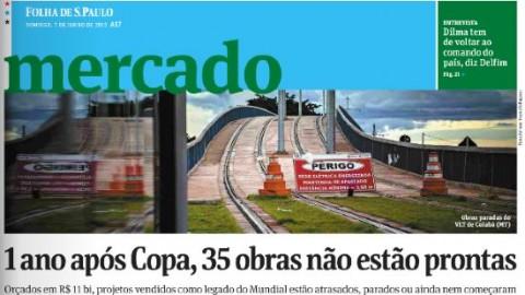 """Folha de S. Paulo: """"Um ano após a Copa do Mundo, 35 obras não estão prontas"""""""