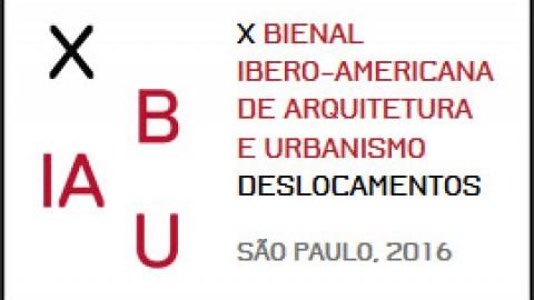 X BIENAL IBERO-AMERICANA DE ARQUITETURA E URBANISMO – DESLOCAMENTOS