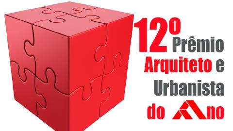Prorrogado prazo para indicações ao Prêmio Arquiteto e Urbanista do Ano